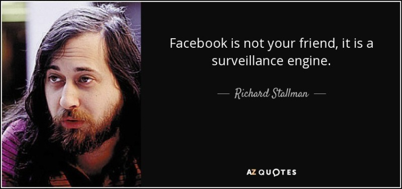 quote-facebook-is-not-your-friend-it-is-a-surveillance-engine-richard-stallman-28-6-0694-1ca934a7d7fd1090b5b75b892353ae4b6