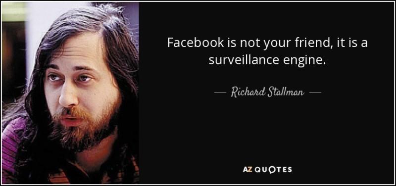 quote-facebook-is-not-your-friend-it-is-a-surveillance-engine-richard-stallman-28-6-0694-1ca934a7d7fd1090b5b75b892353ae4b6